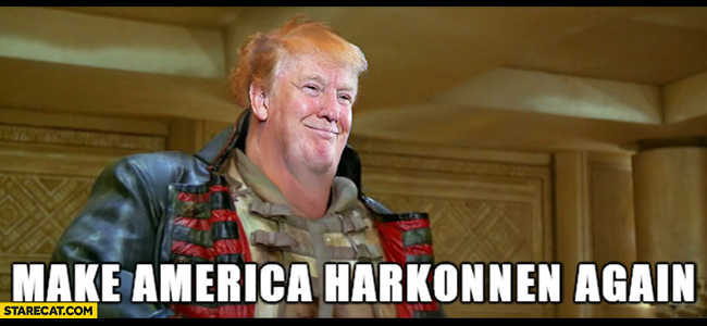 Make America Harkonnen Again